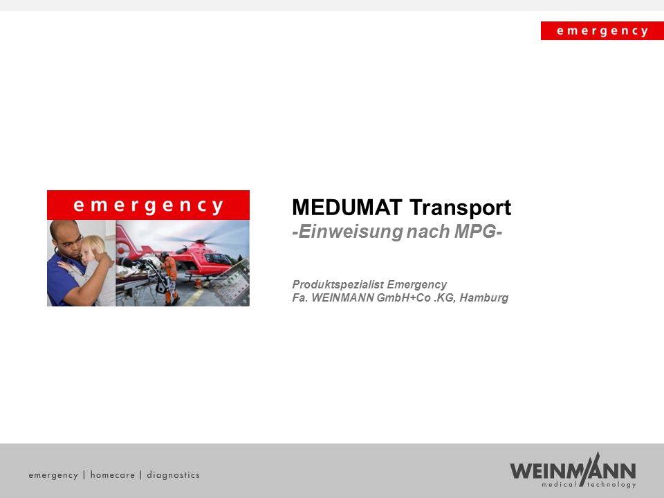 MEDUMAT Transport -Einweisung nach MPG- Produktspezialist Emergency Fa. WEINMANN GmbH+Co.KG, Hamburg
