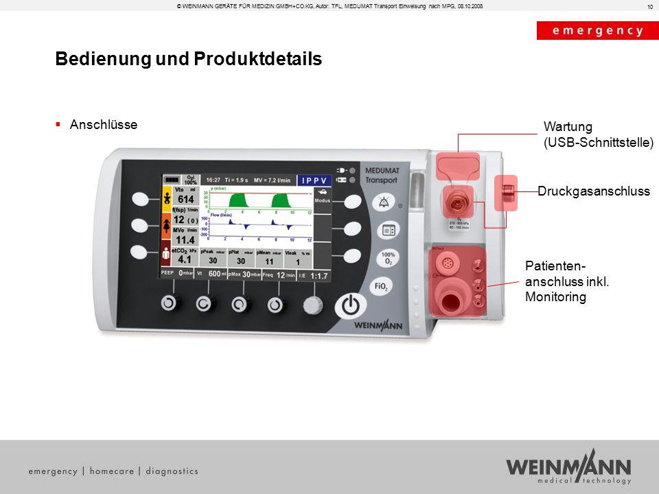 Bedienung und Produktdetails © WEINMANN GERÄTE FÜR MEDIZIN GMBH+CO.KG, Autor: TFL, MEDUMAT Transport Einweisung nach MPG, 08.10.2008  Anschlüsse 10 W