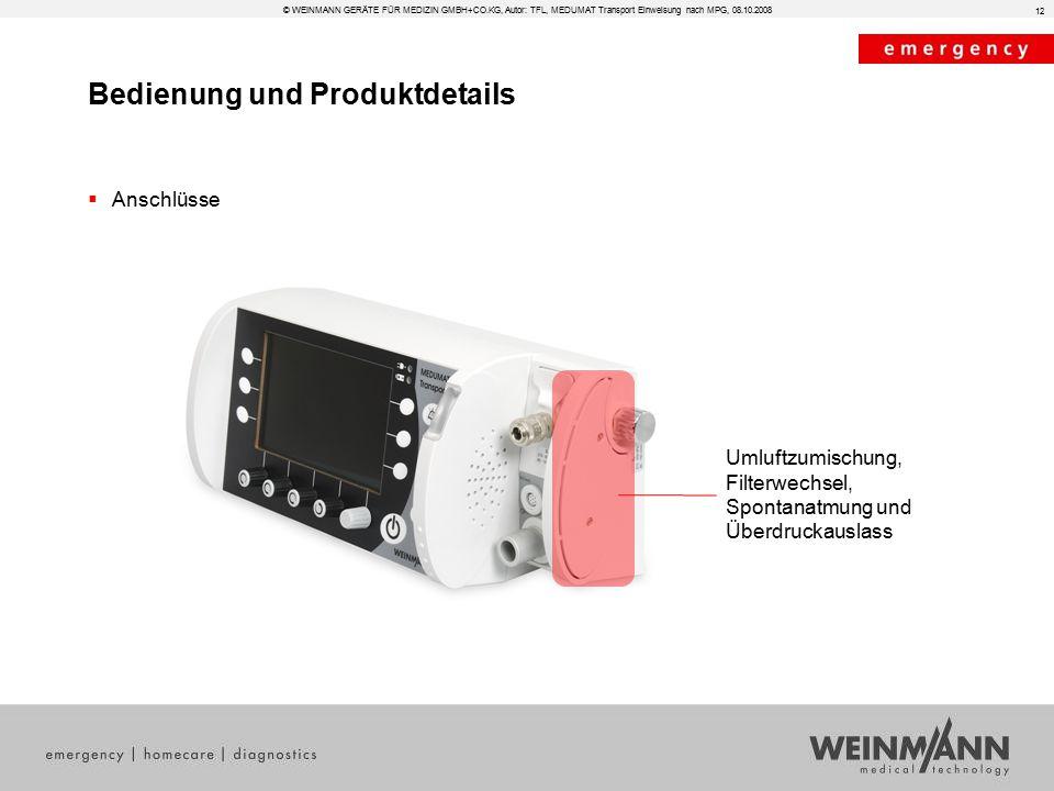 Bedienung und Produktdetails © WEINMANN GERÄTE FÜR MEDIZIN GMBH+CO.KG, Autor: TFL, MEDUMAT Transport Einweisung nach MPG, 08.10.2008  Anschlüsse Umlu