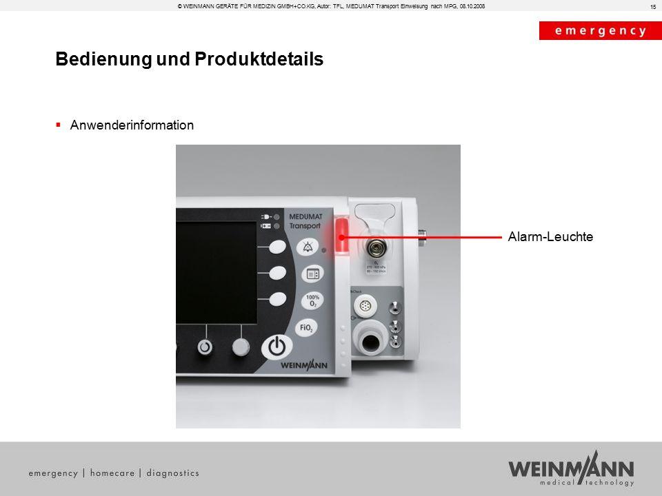 Bedienung und Produktdetails © WEINMANN GERÄTE FÜR MEDIZIN GMBH+CO.KG, Autor: TFL, MEDUMAT Transport Einweisung nach MPG, 08.10.2008  Anwenderinformation 15 Alarm-Leuchte