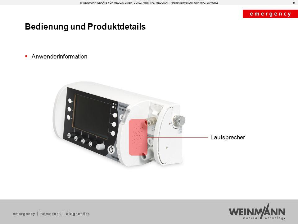 Bedienung und Produktdetails © WEINMANN GERÄTE FÜR MEDIZIN GMBH+CO.KG, Autor: TFL, MEDUMAT Transport Einweisung nach MPG, 08.10.2008  Anwenderinformation Lautsprecher 17