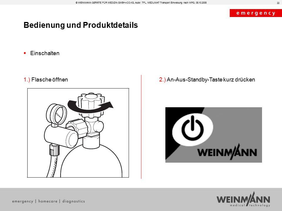Bedienung und Produktdetails © WEINMANN GERÄTE FÜR MEDIZIN GMBH+CO.KG, Autor: TFL, MEDUMAT Transport Einweisung nach MPG, 08.10.2008  Einschalten 2.)