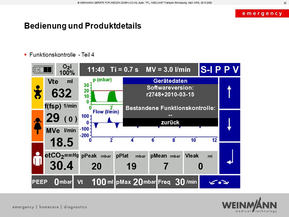 Bedienung und Produktdetails © WEINMANN GERÄTE FÜR MEDIZIN GMBH+CO.KG, Autor: TFL, MEDUMAT Transport Einweisung nach MPG, 08.10.2008  Funktionskontrolle - Teil 4 30