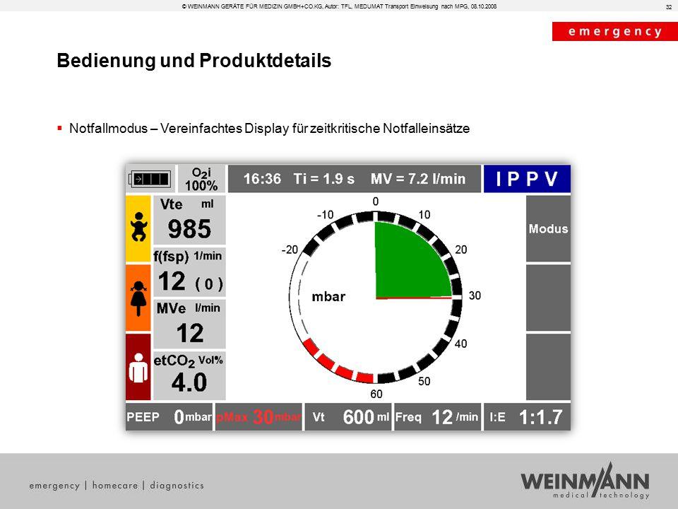 Bedienung und Produktdetails © WEINMANN GERÄTE FÜR MEDIZIN GMBH+CO.KG, Autor: TFL, MEDUMAT Transport Einweisung nach MPG, 08.10.2008  Notfallmodus –