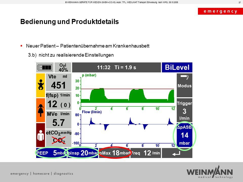 Bedienung und Produktdetails © WEINMANN GERÄTE FÜR MEDIZIN GMBH+CO.KG, Autor: TFL, MEDUMAT Transport Einweisung nach MPG, 08.10.2008  Neuer Patient –