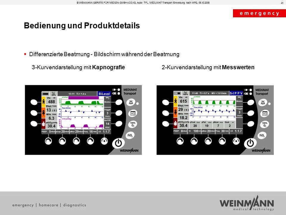 Bedienung und Produktdetails © WEINMANN GERÄTE FÜR MEDIZIN GMBH+CO.KG, Autor: TFL, MEDUMAT Transport Einweisung nach MPG, 08.10.2008  Differenzierte