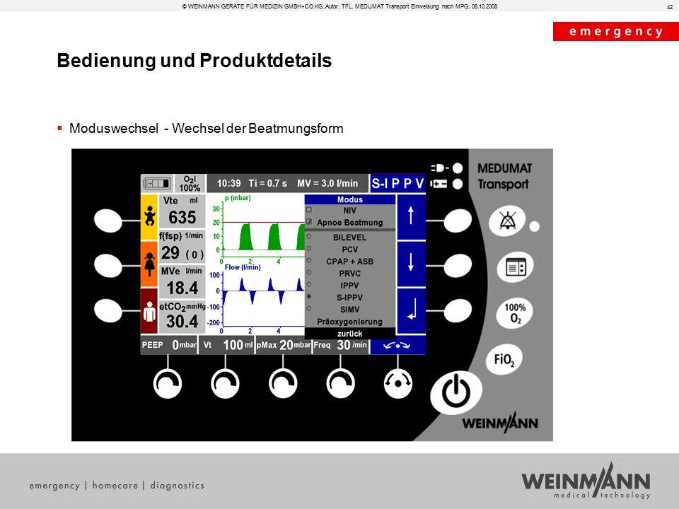 Bedienung und Produktdetails © WEINMANN GERÄTE FÜR MEDIZIN GMBH+CO.KG, Autor: TFL, MEDUMAT Transport Einweisung nach MPG, 08.10.2008  Moduswechsel - Wechsel der Beatmungsform 42
