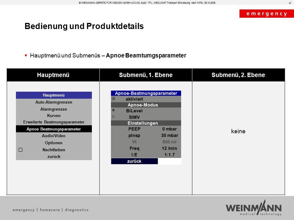 Bedienung und Produktdetails © WEINMANN GERÄTE FÜR MEDIZIN GMBH+CO.KG, Autor: TFL, MEDUMAT Transport Einweisung nach MPG, 08.10.2008  Hauptmenü und S