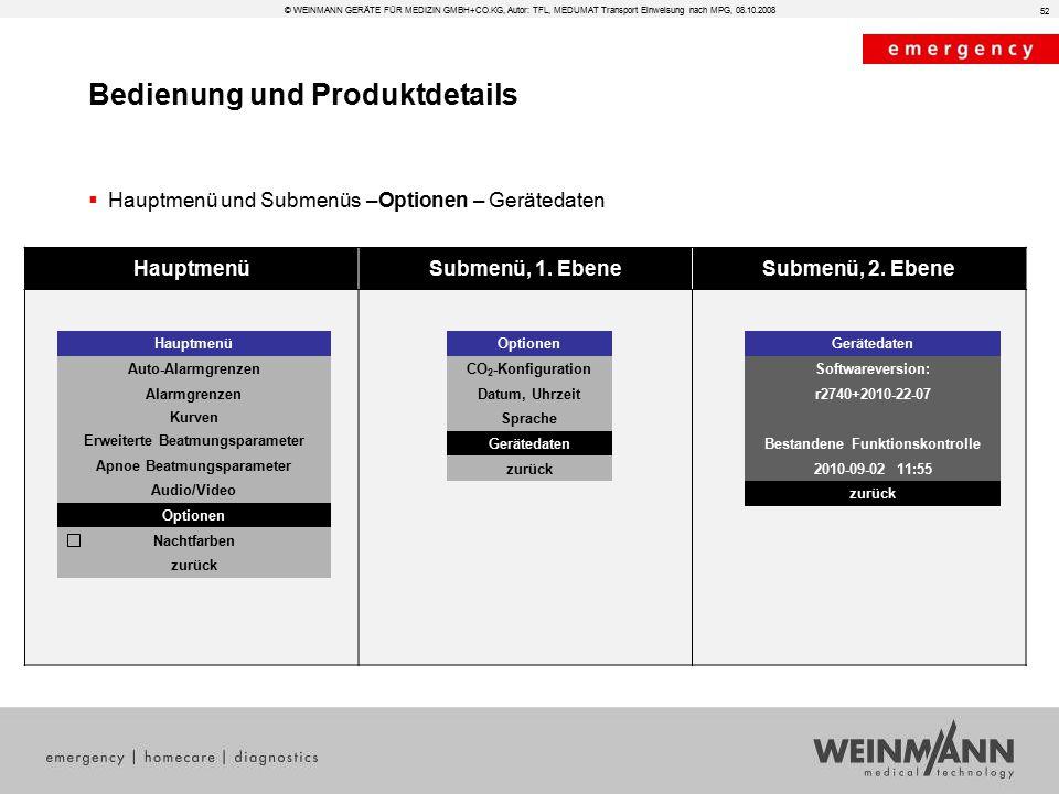 HauptmenüSubmenü, 1. EbeneSubmenü, 2. Ebene Gerätedaten Softwareversion: r2740+2010-22-07 Bestandene Funktionskontrolle 2010-09-02 11:55 zurück Bedien