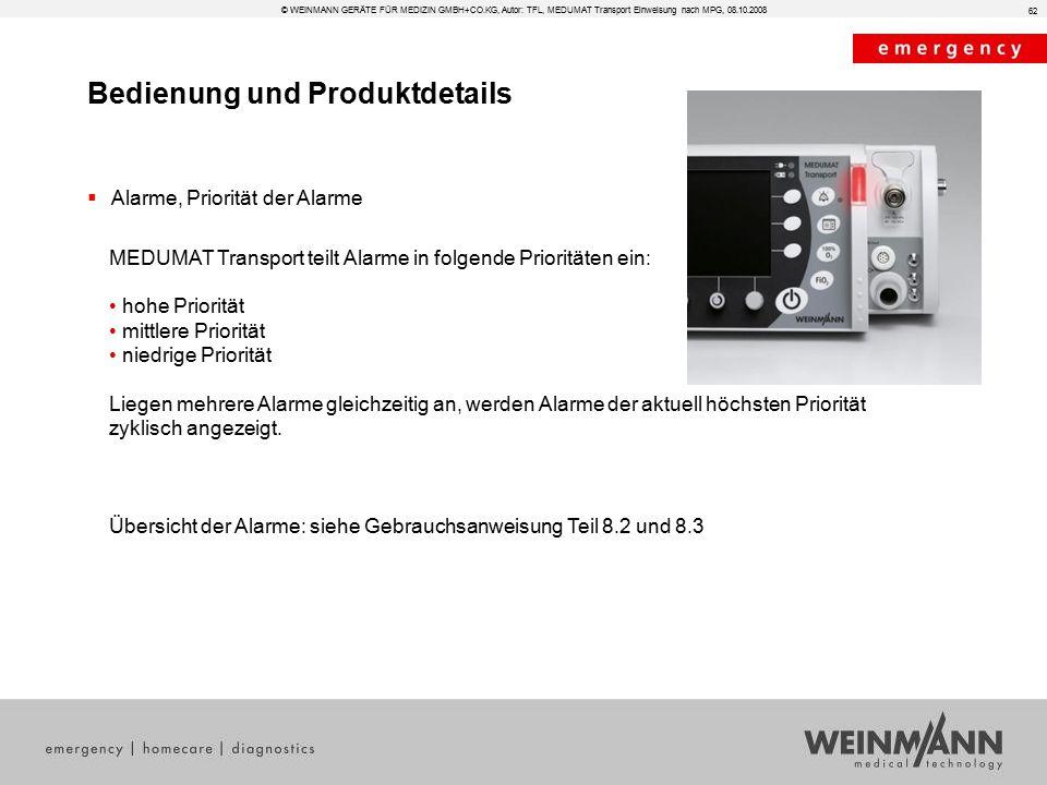 Bedienung und Produktdetails © WEINMANN GERÄTE FÜR MEDIZIN GMBH+CO.KG, Autor: TFL, MEDUMAT Transport Einweisung nach MPG, 08.10.2008  Alarme, Priorit