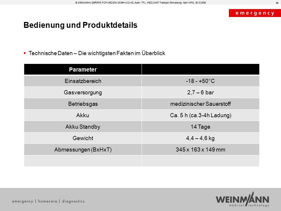 Bedienung und Produktdetails © WEINMANN GERÄTE FÜR MEDIZIN GMBH+CO.KG, Autor: TFL, MEDUMAT Transport Einweisung nach MPG, 08.10.2008  Technische Date