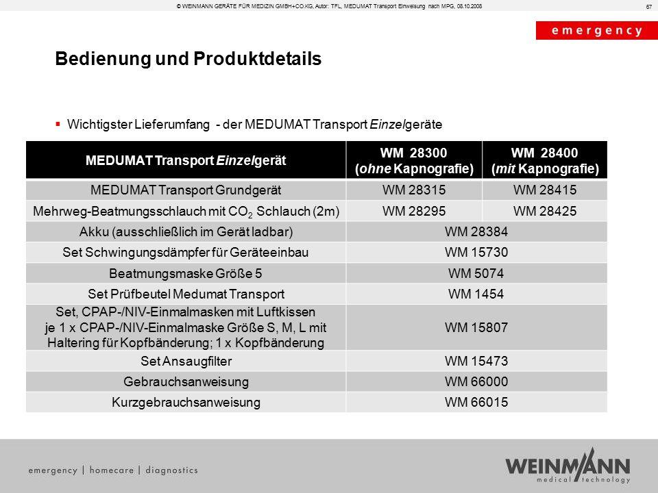 Bedienung und Produktdetails © WEINMANN GERÄTE FÜR MEDIZIN GMBH+CO.KG, Autor: TFL, MEDUMAT Transport Einweisung nach MPG, 08.10.2008  Wichtigster Lie