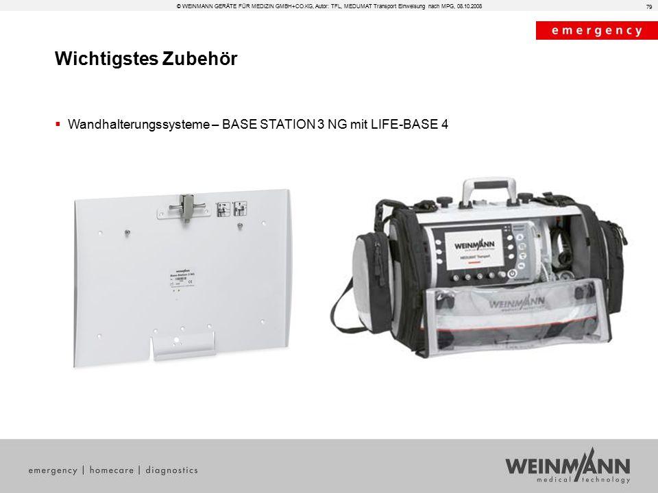 Wichtigstes Zubehör © WEINMANN GERÄTE FÜR MEDIZIN GMBH+CO.KG, Autor: TFL, MEDUMAT Transport Einweisung nach MPG, 08.10.2008  Wandhalterungssysteme –
