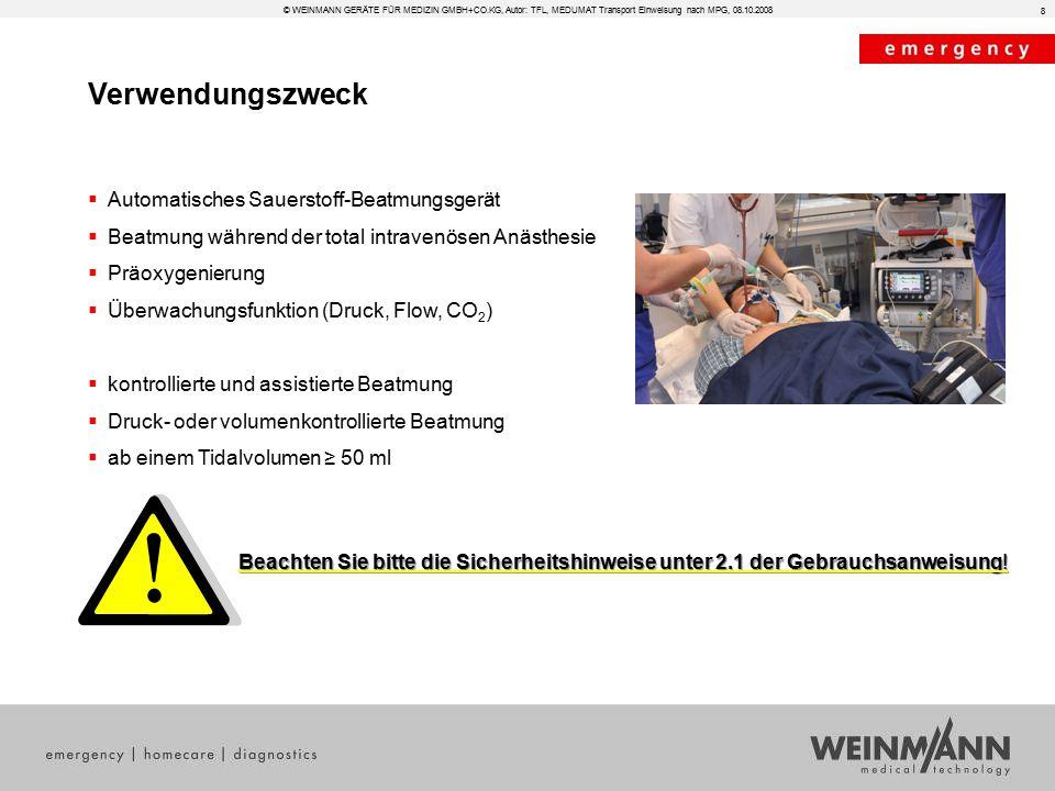 Verwendungszweck  Automatisches Sauerstoff-Beatmungsgerät  Beatmung während der total intravenösen Anästhesie  Präoxygenierung  Überwachungsfunkti