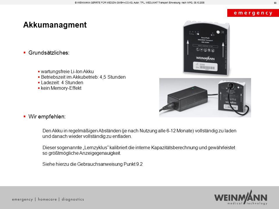© WEINMANN GERÄTE FÜR MEDIZIN GMBH+CO.KG, Autor: TFL, MEDUMAT Transport Einweisung nach MPG, 08.10.2008 Akkumanagment  Grundsätzliches:  wartungsfre