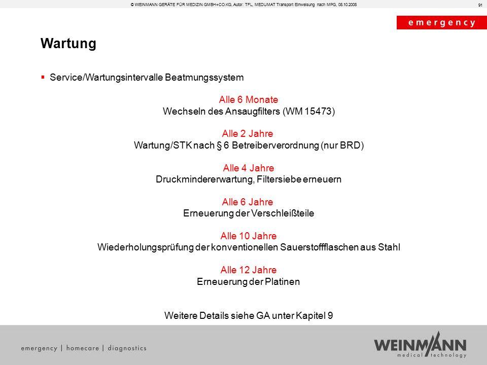 Wartung © WEINMANN GERÄTE FÜR MEDIZIN GMBH+CO.KG, Autor: TFL, MEDUMAT Transport Einweisung nach MPG, 08.10.2008  Service/Wartungsintervalle Beatmungs