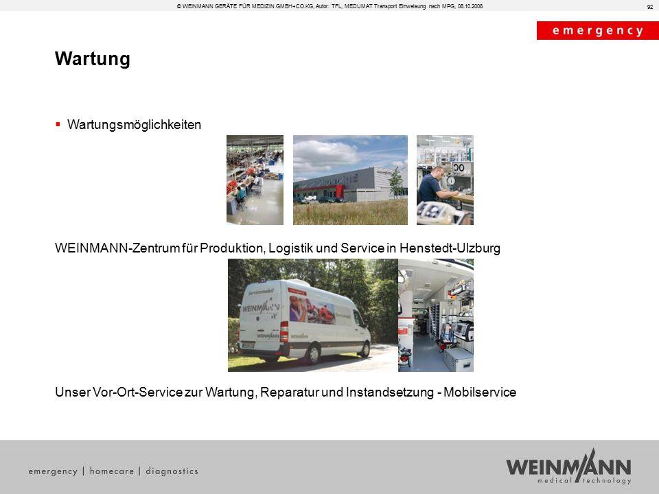 Wartung © WEINMANN GERÄTE FÜR MEDIZIN GMBH+CO.KG, Autor: TFL, MEDUMAT Transport Einweisung nach MPG, 08.10.2008  Wartungsmöglichkeiten WEINMANN-Zentr