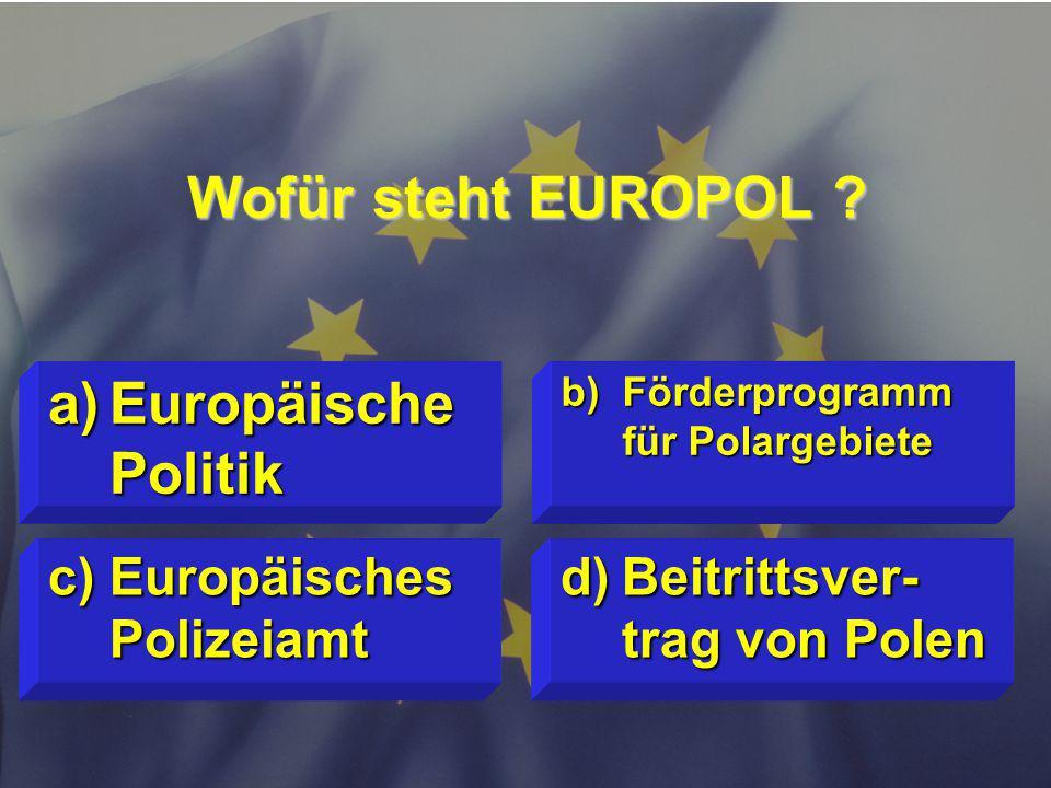 © Stefan Mayer / EK 2010 Wofür steht EUROPOL .