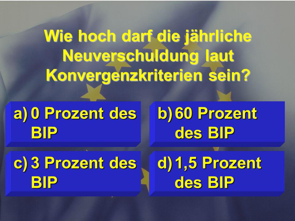 © Stefan Mayer / EK 2010 Wie hoch darf die jährliche Neuverschuldung laut Konvergenzkriterien sein.