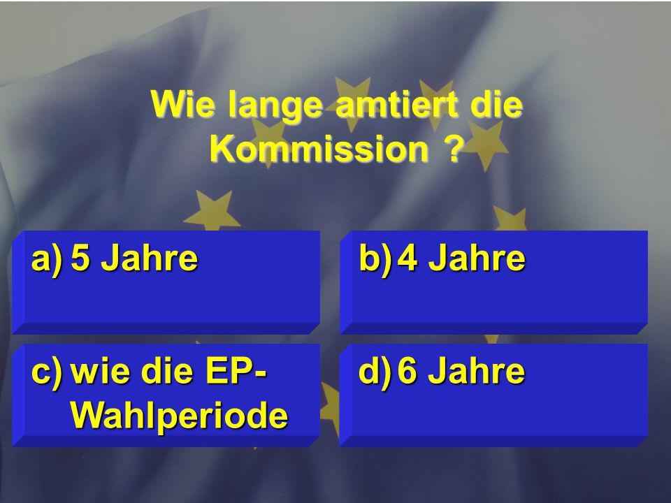 © Stefan Mayer / EK 2010 Wie lange amtiert die Kommission .