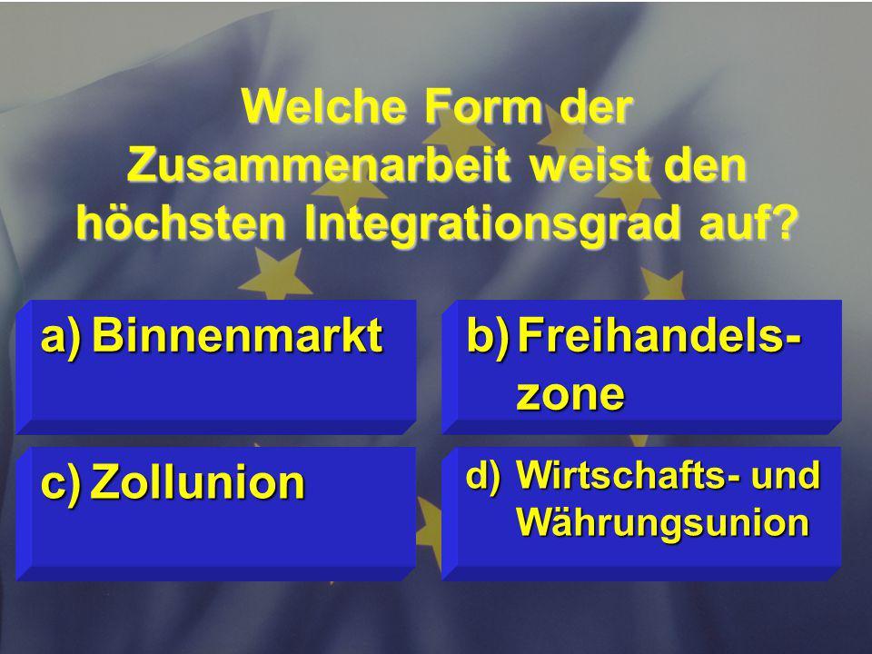 © Stefan Mayer / EK 2010 Welche Form der Zusammenarbeit weist den höchsten Integrationsgrad auf.