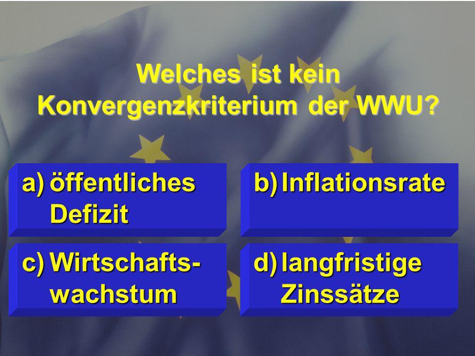 © Stefan Mayer / EK 2010 Welches ist kein Konvergenzkriterium der WWU.
