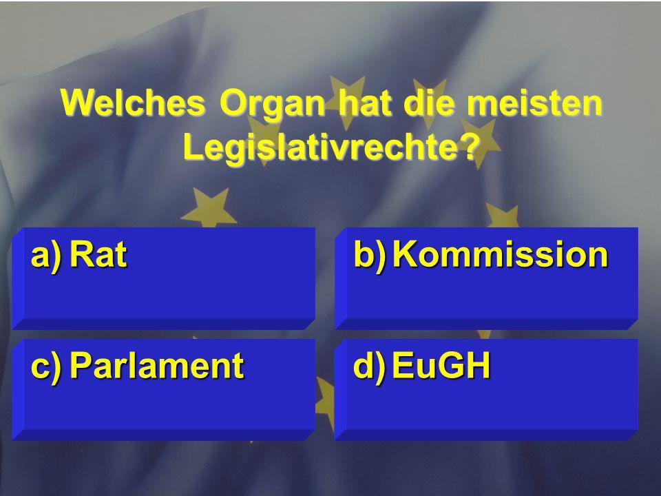 © Stefan Mayer / EK 2010 Welches Organ hat die meisten Legislativrechte.