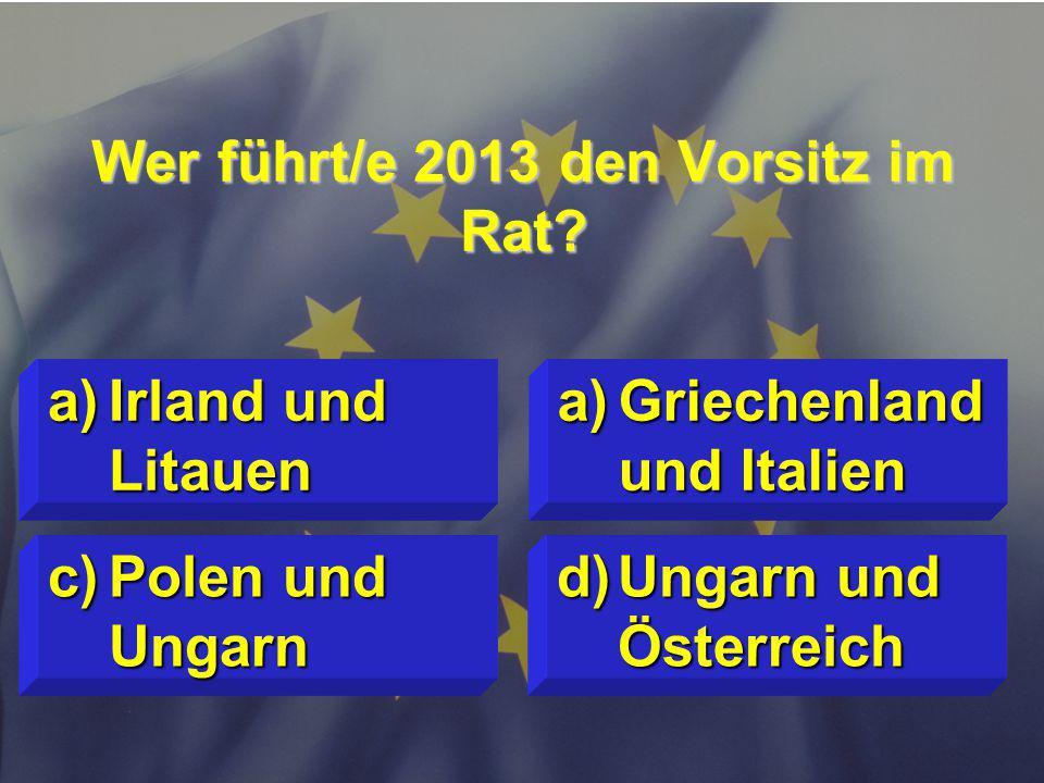 © Stefan Mayer / EK 2010 Wer führt/e 2013 den Vorsitz im Rat.