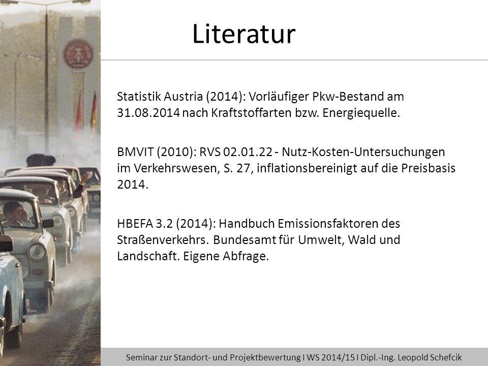 Statistik Austria (2014): Vorläufiger Pkw-Bestand am 31.08.2014 nach Kraftstoffarten bzw. Energiequelle. BMVIT (2010): RVS 02.01.22 - Nutz-Kosten-Unte