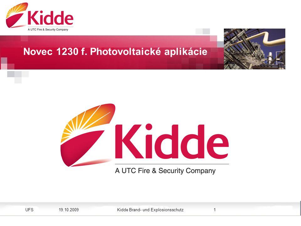 Kidde Brand- und ExplosionsschutzUFS Bild einfügen Höhe: 3,45 cm (Größe) Position vertikal: 2,4 cm 19.10.20091 Novec 1230 f.