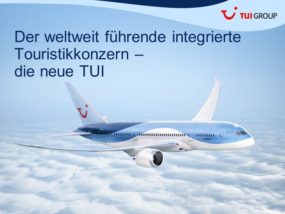 Der weltweit führende integrierte Touristikkonzern – die neue TUI