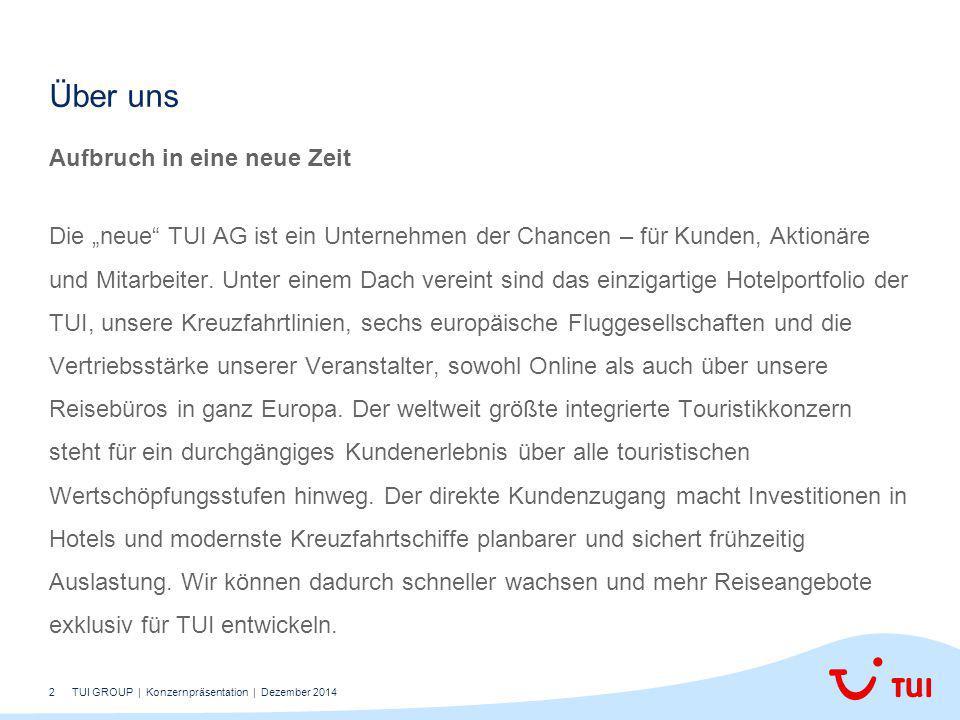 """2 Aufbruch in eine neue Zeit Die """"neue"""" TUI AG ist ein Unternehmen der Chancen – für Kunden, Aktionäre und Mitarbeiter. Unter einem Dach vereint sind"""