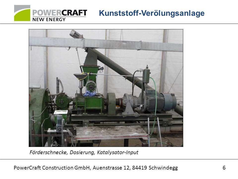 PowerCraft Construction GmbH, Auenstrasse 12, 84419 Schwindegg Kunststoff-Verölungsanlage 6 Förderschnecke, Dosierung, Katalysator-Input