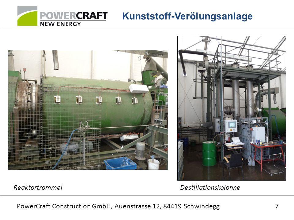 PowerCraft Construction GmbH, Auenstrasse 12, 84419 Schwindegg Kunststoff-Verölungsanlage 7 ReaktortrommelDestillationskolonne