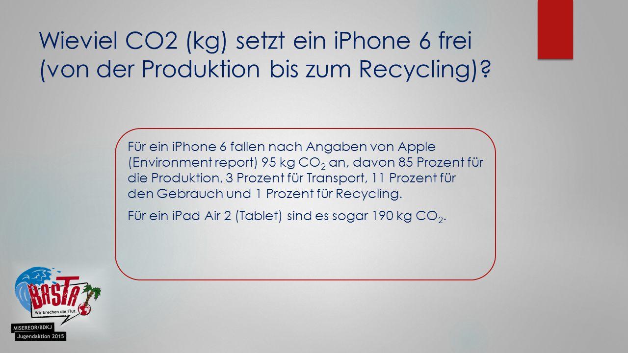 Wieviel CO2 (kg) setzt ein iPhone 6 frei (von der Produktion bis zum Recycling)? Für ein iPhone 6 fallen nach Angaben von Apple (Environment report) 9