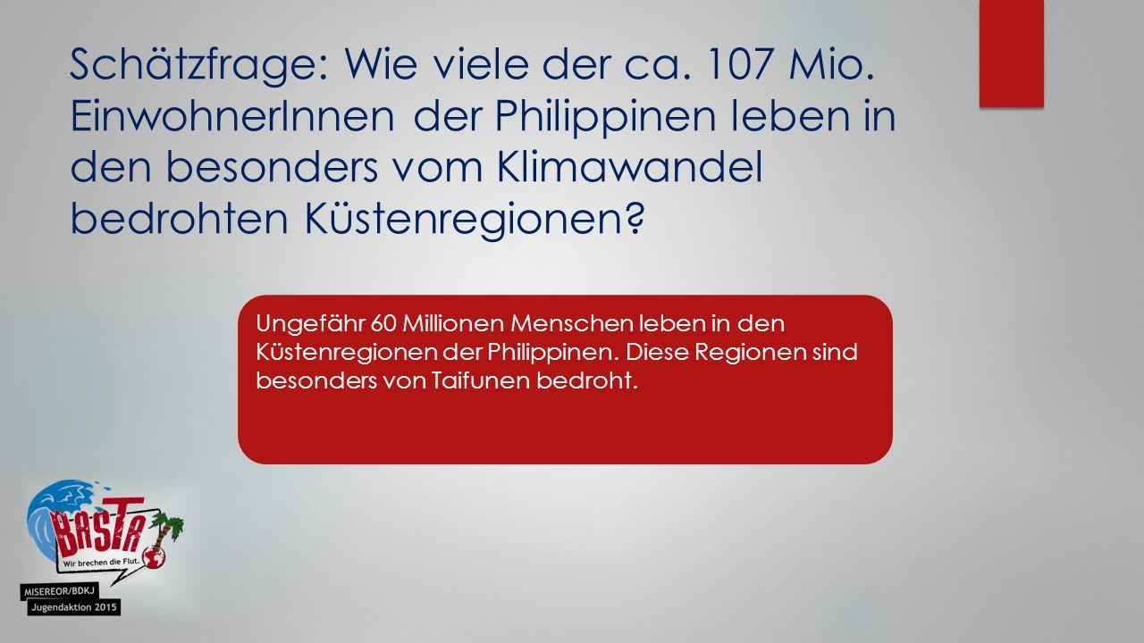 Schätzfrage: Wie viele der ca. 107 Mio.