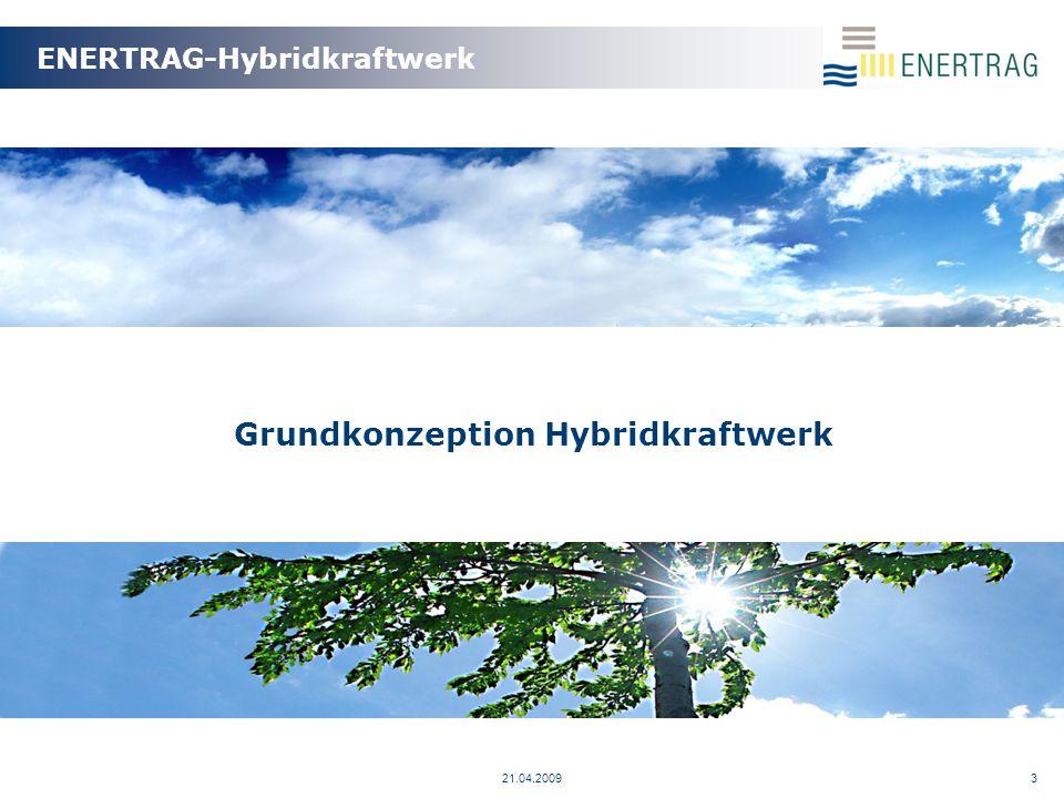 21.04.20093 Grundkonzeption Hybridkraftwerk ENERTRAG-Hybridkraftwerk