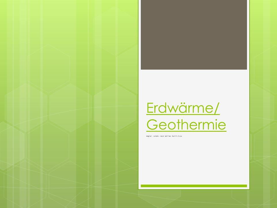 Erdwärme/ Geothermie Stephan Martens, Aaron Sommer, Dominik Dyck