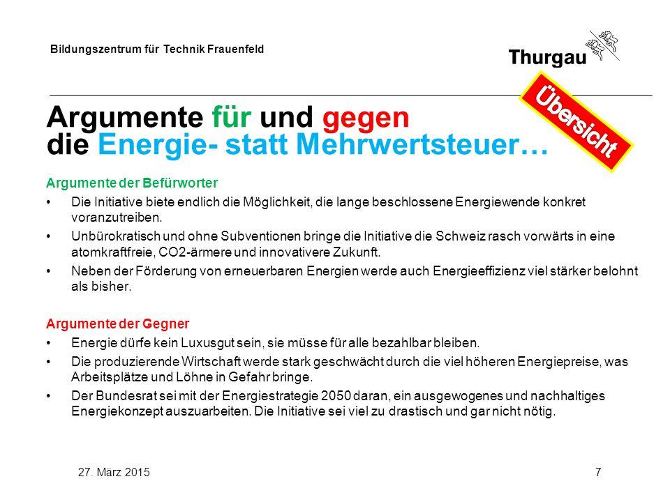 Bildungszentrum für Technik Frauenfeld 27. März 20158 Energie- statt Mehrwertsteuer