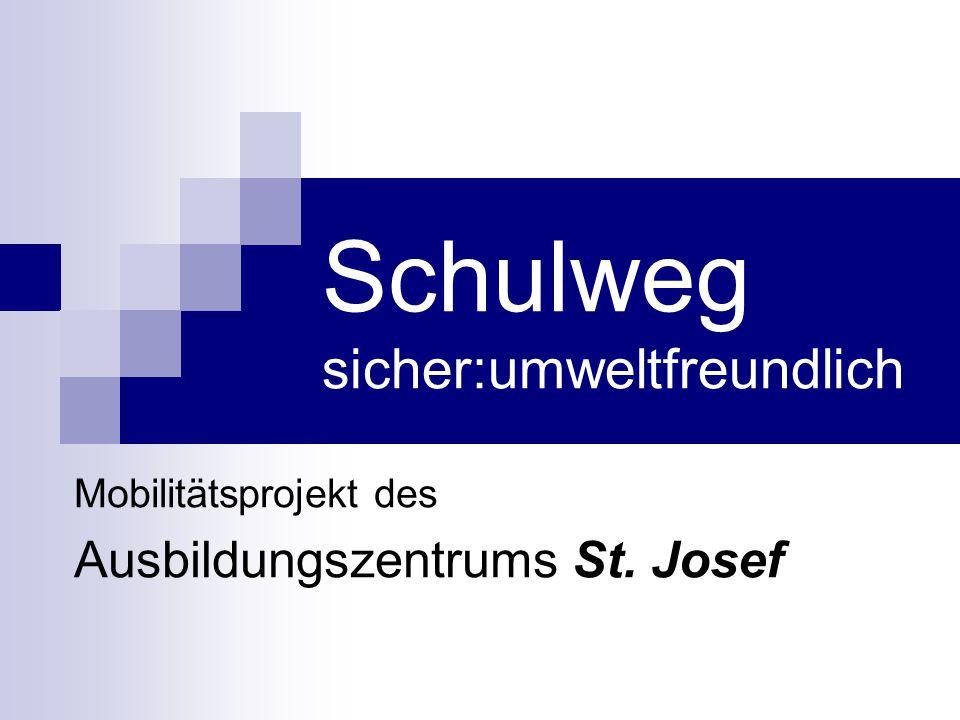 Schulweg sicher:umweltfreundlich Mobilitätsprojekt des Ausbildungszentrums St. Josef
