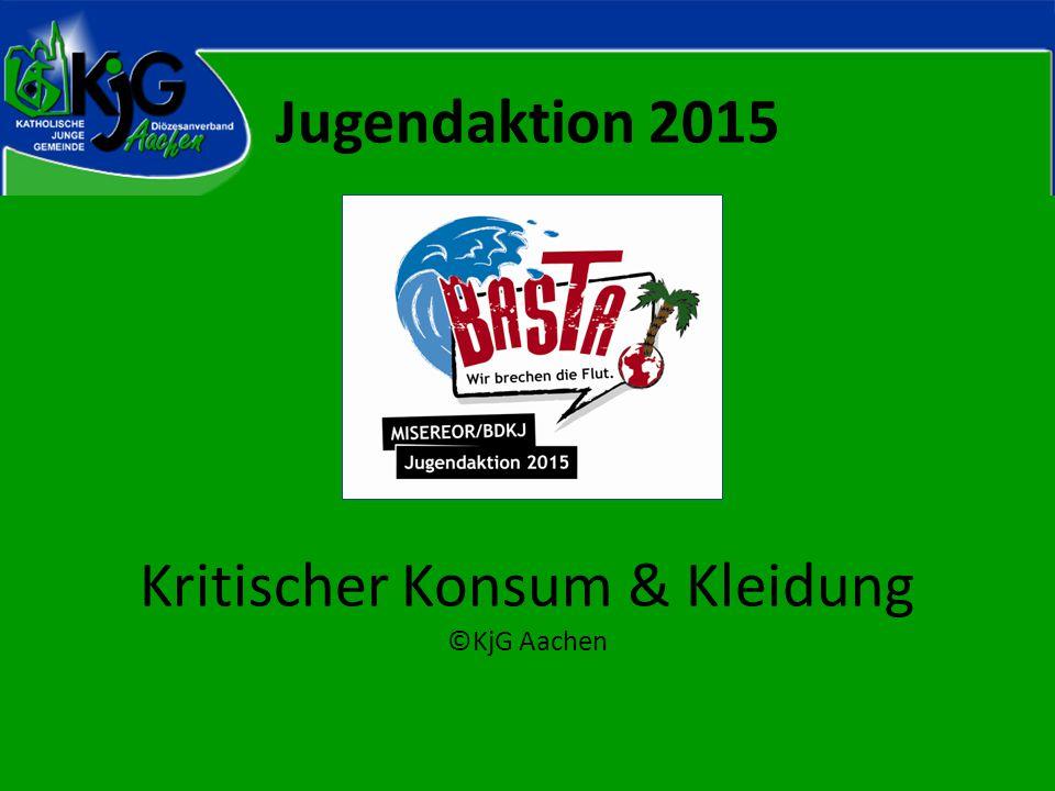 Jugendaktion 2015 Kritischer Konsum & Kleidung ©KjG Aachen