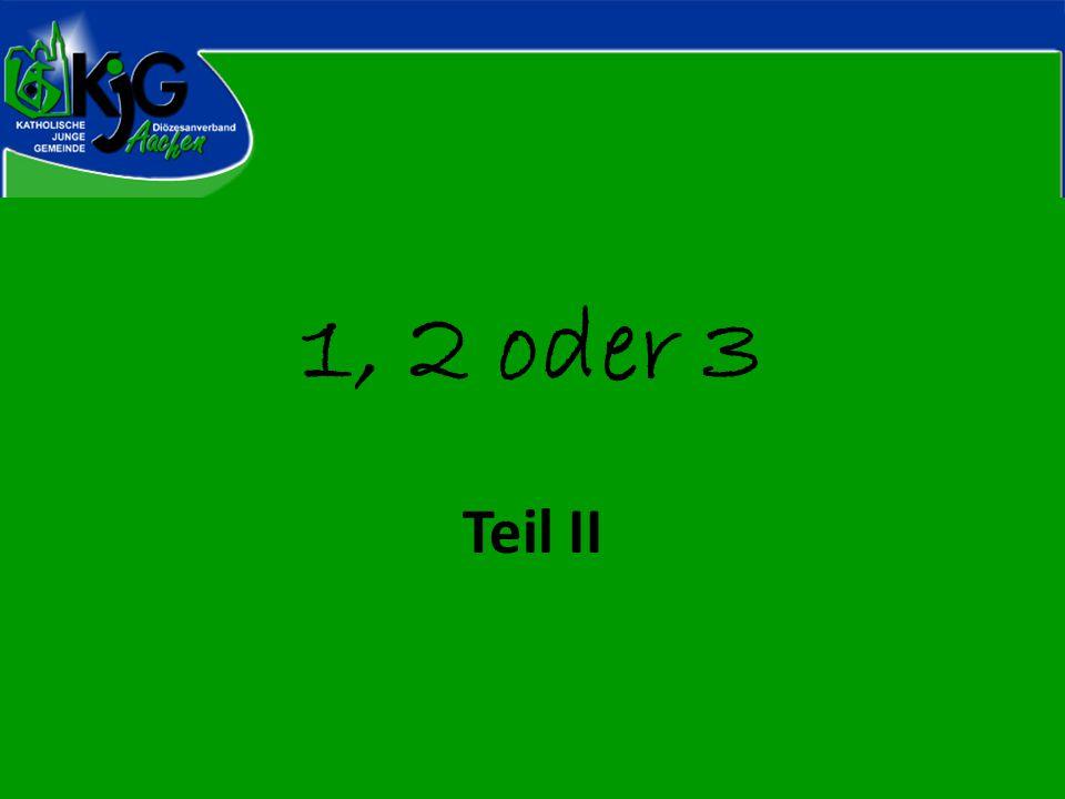 1, 2 oder 3 Teil II