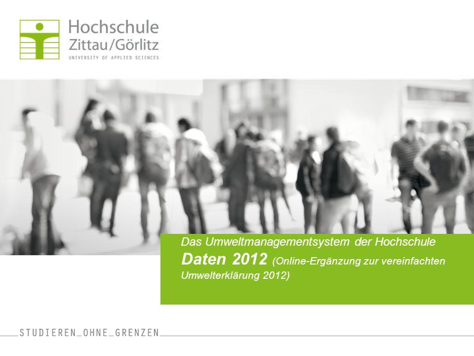 Das Umweltmanagementsystem der Hochschule Daten 2012 (Online-Ergänzung zur vereinfachten Umwelterklärung 2012)