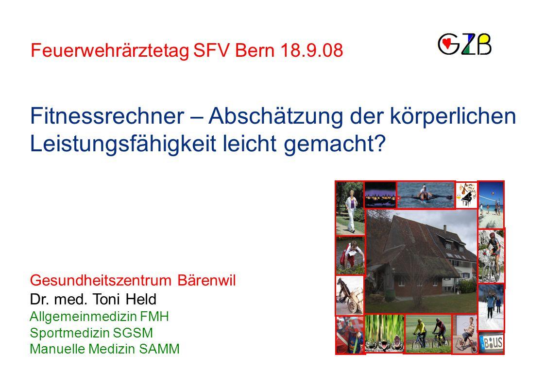 Fitnessrechner – Abschätzung der körperlichen Leistungsfähigkeit leicht gemacht? Gesundheitszentrum Bärenwil Dr. med. Toni Held Allgemeinmedizin FMH S