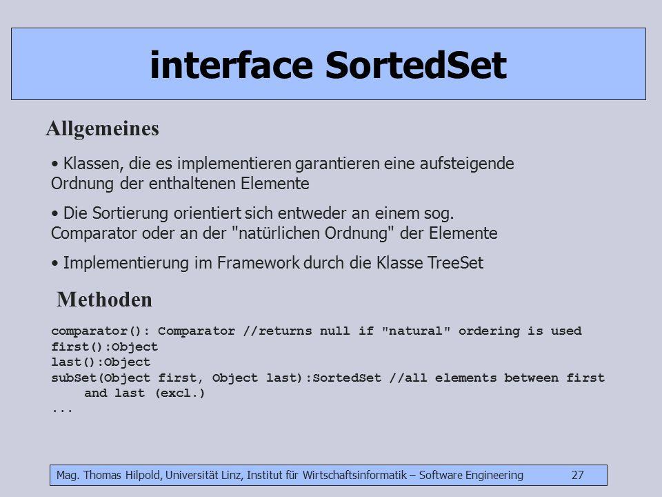 Mag. Thomas Hilpold, Universität Linz, Institut für Wirtschaftsinformatik – Software Engineering 27 interface SortedSet Allgemeines Klassen, die es im