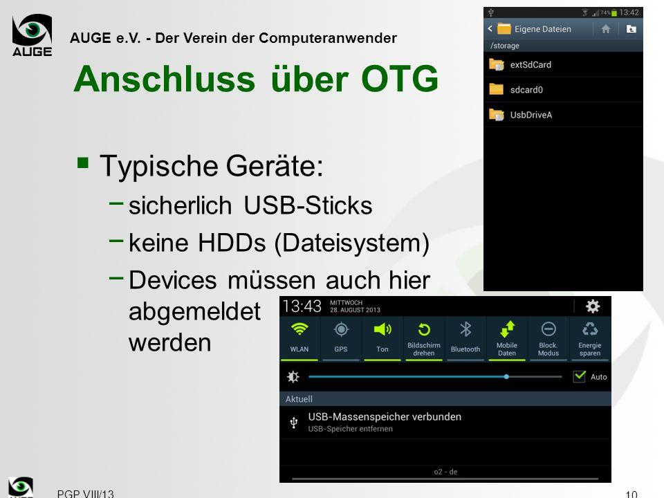 AUGE e.V. - Der Verein der Computeranwender Anschluss über OTG  Typische Geräte: − sicherlich USB-Sticks − keine HDDs (Dateisystem) − Devices müssen