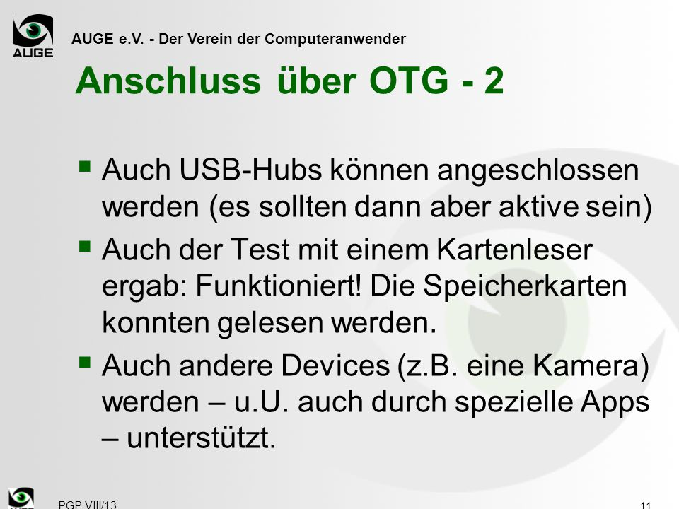 AUGE e.V. - Der Verein der Computeranwender Anschluss über OTG - 2  Auch USB-Hubs können angeschlossen werden (es sollten dann aber aktive sein)  Au