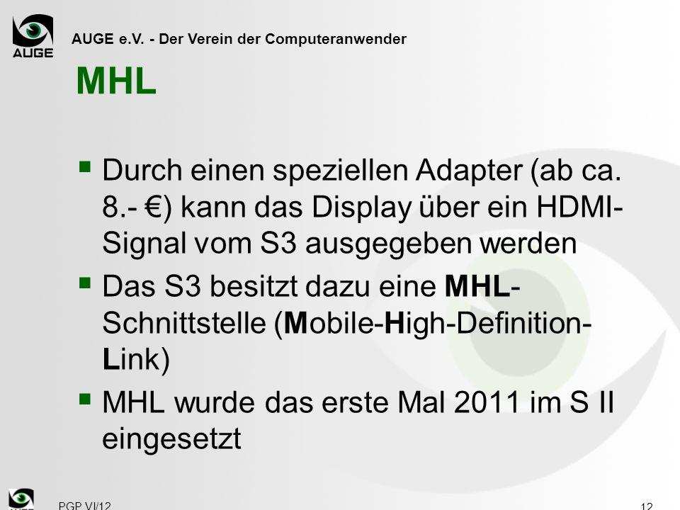 AUGE e.V. - Der Verein der Computeranwender MHL  Durch einen speziellen Adapter (ab ca. 8.- €) kann das Display über ein HDMI- Signal vom S3 ausgegeb