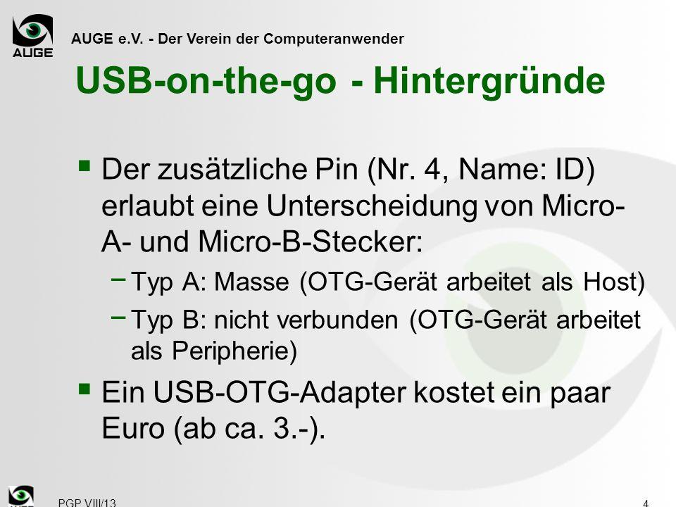 AUGE e.V. - Der Verein der Computeranwender USB-on-the-go - Hintergründe  Der zusätzliche Pin (Nr. 4, Name: ID) erlaubt eine Unterscheidung von Micro