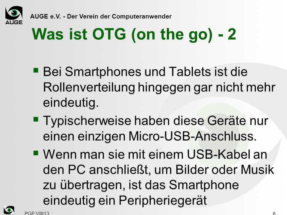 AUGE e.V. - Der Verein der Computeranwender Was ist OTG (on the go) - 2  Bei Smartphones und Tablets ist die Rollenverteilung hingegen gar nicht mehr